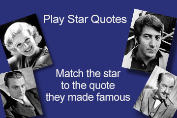 Play Star Quotes| Match the star to the quote they made famous
