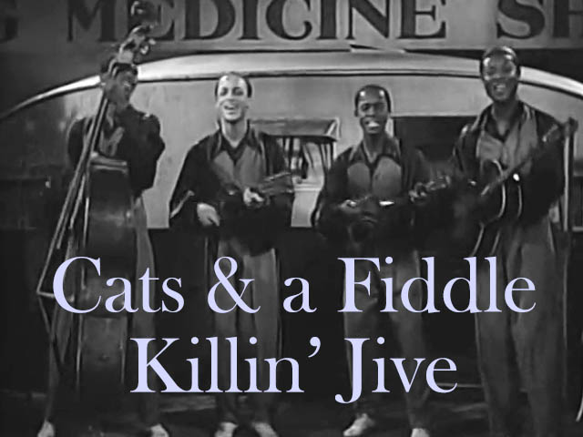 Cats & The Fiddle - Killin' Jive