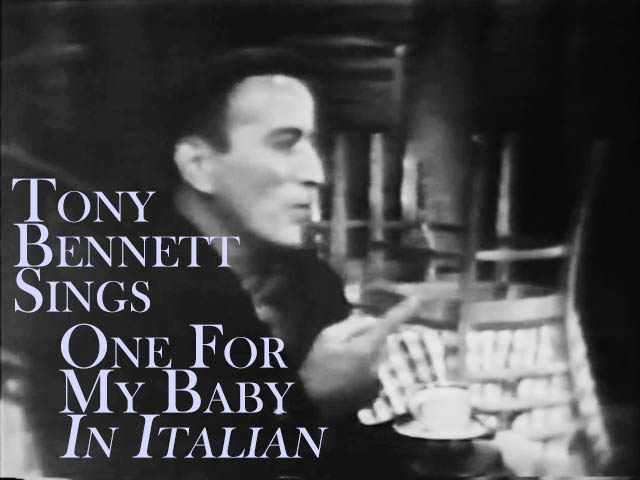 "Tony Bennet Sings ""One for My Baby""… in Italian"