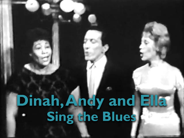 Dinah, Andy, and Ella Sing the Blues