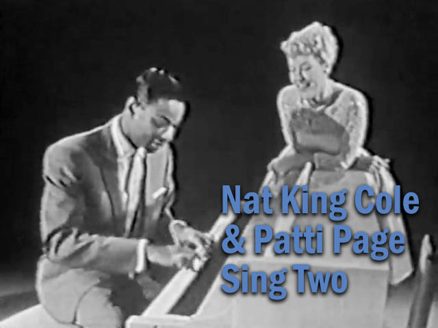 Nat King Cole and Patti Page Sing Two